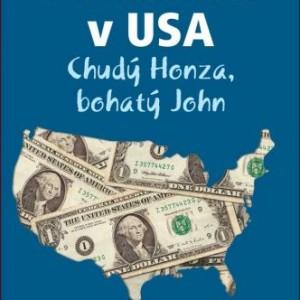 Rychlá soutěž o tři elektronické knihy Podnikání v USA – Chudý Honza, bohatý John