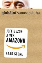 e-kniha Globální samoobsluha – Jeff Bezos a věk Amazonu