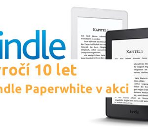 Amazon Kindle výročí 10 let a akce na Kindle Paperwhite