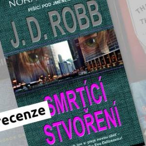 Recenze e-knihy Smrtící stvoření – J. D. Robb