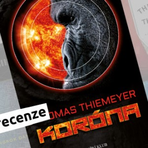 Recenze e-knihy Koróna – Thomas Thiemeyer