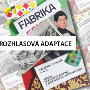 Tip na rozhlasovou adaptaci knihy Fabrika od Kateřiny Tučkové
